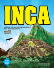 Inca: Discover the Culture and Geography of a Lost Civilization with 25 Projects (Build It Yourself) Cover Image