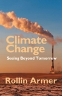 Climate Change: Seeing Beyond Tomorrow Cover Image