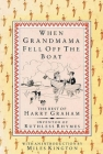 When Grandmama Fell Off the Boat: The Best of Harry Graham, Inventor of Ruthless Rhymes Cover Image