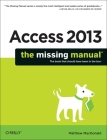 Access 2013: The Missing Manual (Missing Manuals) Cover Image
