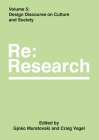 Design Discourse on Culture and Society: Re:Research, Volume 5 Cover Image