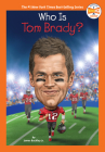 Who Is Tom Brady? (Who HQ Now) Cover Image