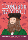 The Story of Leonardo Da Vinci: A Biography Book for New Readers Cover Image