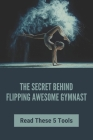 The Secret Behind Flipping Awesome Gymnast: Read These 5 Tools: Ways To Become A Gymnast Cover Image