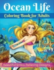 Ocean Life Coloring Book for Adults: Beautiful Stress Relieving Designs Cover Image