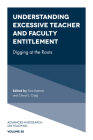 Understanding Excessive Teacher and Faculty Entitlement: Digging at the Roots (Advances in Research on Teaching) Cover Image