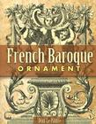 French Baroque Ornament (Dover Pictorial Archives) Cover Image