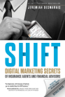 Shift: Digital Marketing Secrets of Insurance Agents and Financial Advisors Cover Image