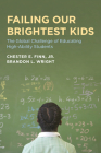 Failing Our Brightest Kids: The Global Challenge of Educating High-Ability Students (Educational Innovations) Cover Image