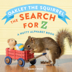 Oakley the Squirrel: The Search for Z: A Nutty Alphabet Book Cover Image
