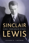 Sinclair Lewis: Rebel from Main Street Cover Image