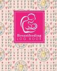 Breastfeeding Log Book: Baby Feeding And Diaper Log, Breastfeeding Book, Baby Feeding Notebook, Breastfeeding Log, Cute Easter Egg Cover Cover Image