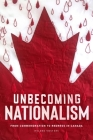 Unbecoming Nationalism: From Commemoration to Redress in Canada Cover Image
