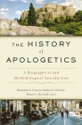 The History of Apologetics: A Biographical and Methodological Introduction Cover Image