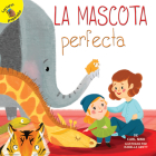 La Mascota Perfecta: The Perfect Pet (Family Time) Cover Image