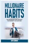 Millionaire Habits: High Performance Habits and Ideas for Prosperity You Can Do Now Cover Image