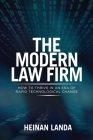 The Modern Law Firm: How to Thrive in an Era of Rapid Technological Change Cover Image