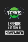 Tennis Legends Are Born In November: Tennis Notebook Gift for Kids, Boys & Girls Tennis Lovers Birthday Gift Cover Image