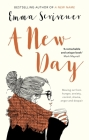 A New Day: Moving on from Hunger, Anxiety, Control, Shame, Anger and Despair Cover Image