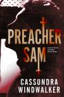 Preacher Sam: A Sam Geisler, Murder Whisperer Prequel Cover Image