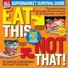 Eat This, Not That! Supermarket Survival Guide: Thousands of easy food swaps that can save you 10, 20, 30 pounds--or more!  Cover Image