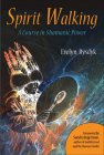 Spirit Walking: A Course in Shamanic Power Cover Image