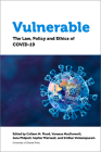 Vulnerable: The Law, Policy and Ethics of Covid-19 Cover Image