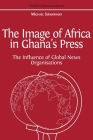 The Image of Africa in Ghana's Press: The Influence of International News Agencies Cover Image