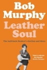 Leather Soul: A Half-back Flanker's Rhythm and Blues Cover Image
