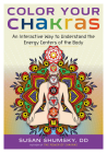 Color Your Chakras: An Interactive Way to Understand the Energy Centers of the Body Cover Image