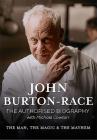 John Burton-Race: The Man, the Magic & the Mayhem Cover Image
