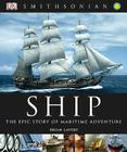 Ship: The Epic Story of Maritime Adventure Cover Image