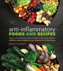 Anti-Inflammatory Foods and Recipes: Using the Power of Plant Foods to Heal and Prevent Arthritis, Cancer, Diabetes, Heart Disease, and Chronic Pain Cover Image