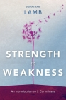 Strength in Weakness: An Introduction to 2 Corinthians Cover Image