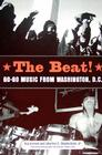 The Beat: Go-Go Music from Washington, D.C. Cover Image