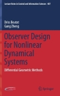 Observer Design for Nonlinear Dynamical Systems: Differential Geometric Methods (Lecture Notes in Control and Information Sciences #487) Cover Image