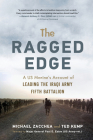 The Ragged Edge: A US Marine's Account of Leading the Iraqi Army Fifth Battalion Cover Image