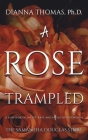 A Rose Trampled Cover Image