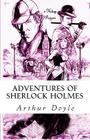 Adventures of Sherlock Holmes: (Illustrated) Cover Image