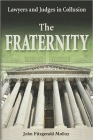 The Fraternity: Lawyers and Judges in Collusion Cover Image