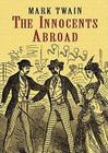 The Innocents Abroad: The New Pilgrims' Progress Cover Image