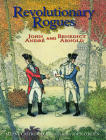 Revolutionary Rogues: John André and Benedict Arnold Cover Image