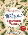 The New York Times Deck the Halls Crossword Puzzles: 200 Easy to Hard Puzzles Cover Image