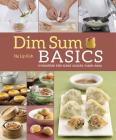 Dim Sum Basics: Irresistible Bite-Sized Snacks Made Easy Cover Image