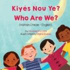 Who Are We? (Haitian Creole-English): Kiyès Nou Ye? Cover Image
