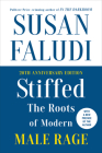 Stiffed 20th Anniversary Edition: The Roots of Modern Male Rage Cover Image