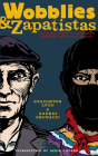 Wobblies and Zapatistas: Conversations on Anarchism, Marxism and Radical History (PM Press) Cover Image