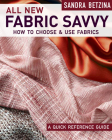 All New Fabric Savvy: How to Choose & Use Fabrics Cover Image
