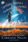 Spirituality, Evolution and Awakened Consciousness: Getting Real About Soul Maturity and Spiritual Growth Cover Image