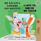 Me encanta lavarme los dientes I Love to Brush My Teeth: Spanish English Bilingual Book (Spanish English Bilingual Collection) Cover Image